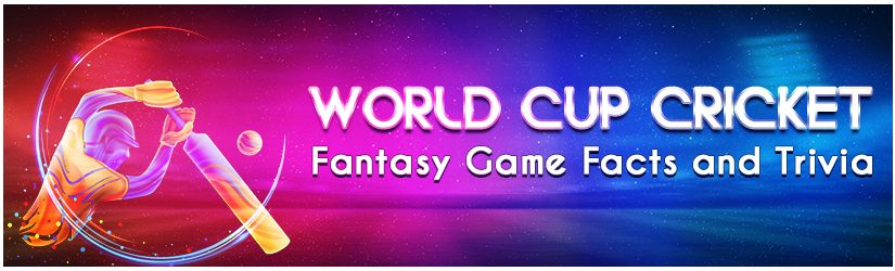 World Cup Cricket Fantasy Game Facts and Trivia
