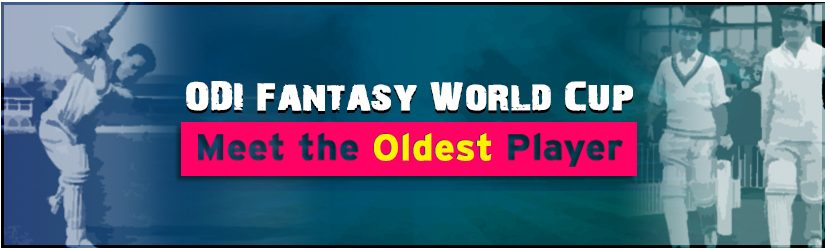 ODI Fantasy World Cup – Meet the Oldest Player