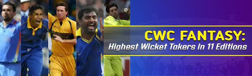 CWC Fantasy – Highest Wicket Takers in 11 Editions