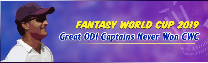 Fantasy World Cup 2019 – Great ODI Captains Never Won CWC