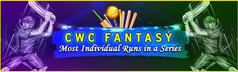 CWC Fantasy – Most Individual Runs in a Series