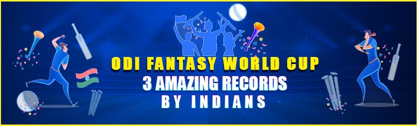 ODI Fantasy World Cup – 3 Amazing Records by Indians