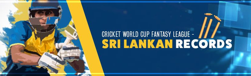 Cricket World Cup Fantasy League – Sri Lankan Records