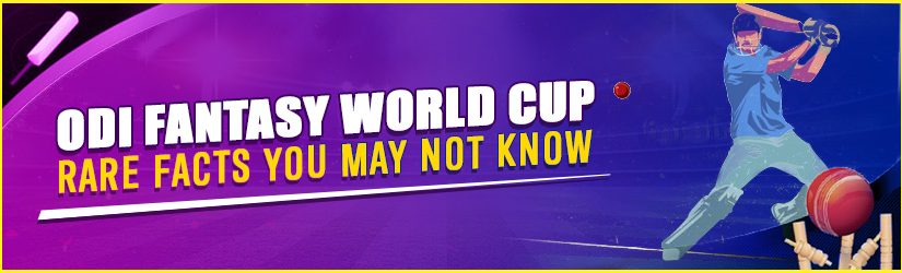 ODI Fantasy World Cup – Rare Facts you May Not Know