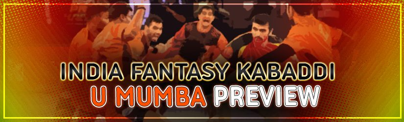 India Fantasy Kabaddi – U Mumba Preview