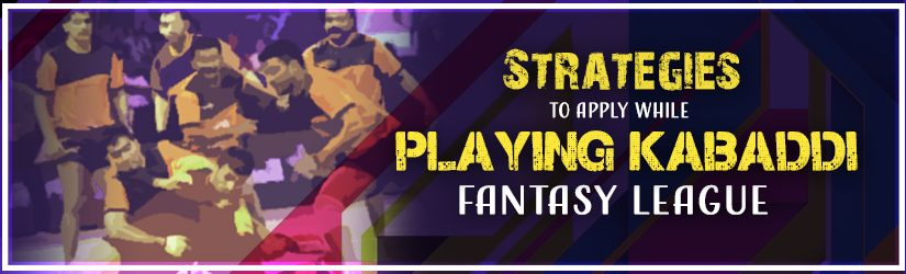 Strategies For Playing Kabaddi Fantasy League