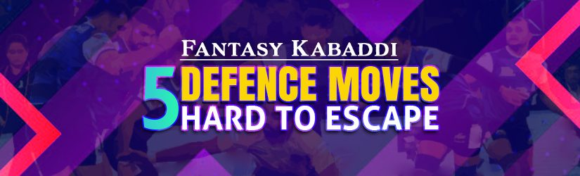 Fantasy Kabaddi – 5 Defence Moves Hard to Escape