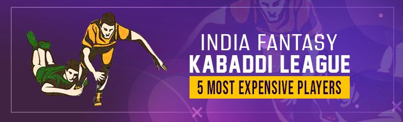 India Fantasy Kabaddi League – 5 Most Expensive Players
