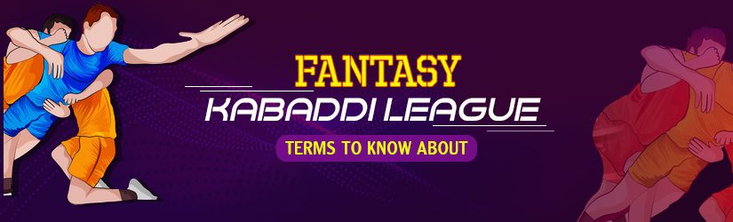 Fantasy Kabaddi League – Terms to Know About
