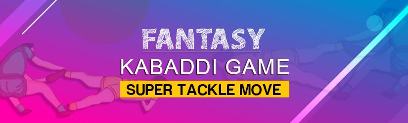Fantasy Kabaddi Game – Super Tackle Move