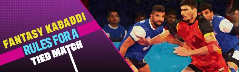 Fantasy Kabaddi – Rules for a Tied Match