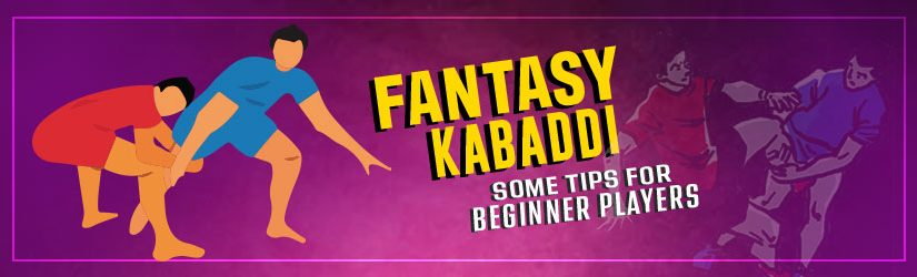 Fantasy Kabaddi – Some Tips for Beginner Players