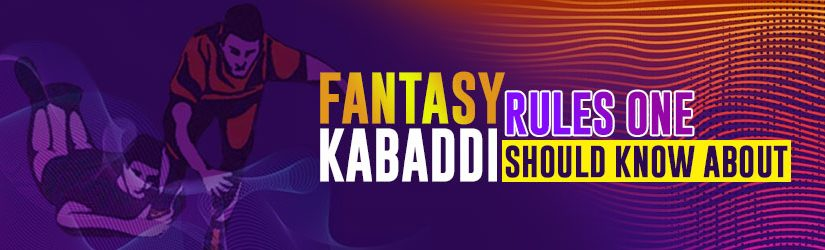 Fantasy Kabaddi – Rules One Should Know About