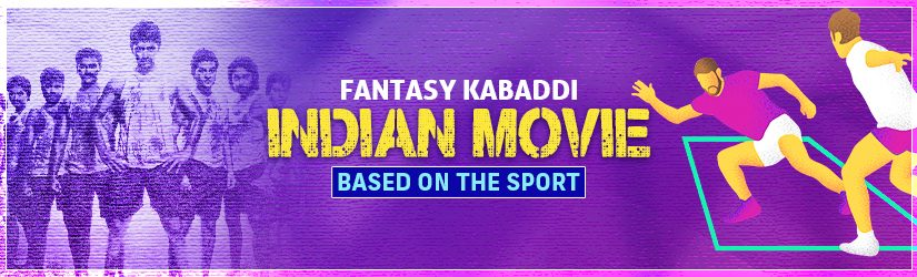 Fantasy Kabaddi – Indian Movies Based on the Sport