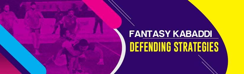 Fantasy Kabaddi – Defending Strategies