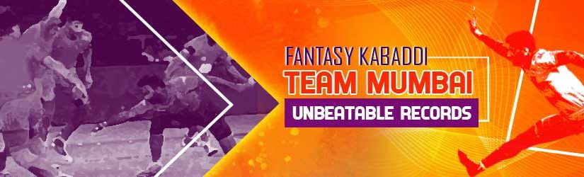 Fantasy Kabaddi – Team Mumbai Unbeatable Records