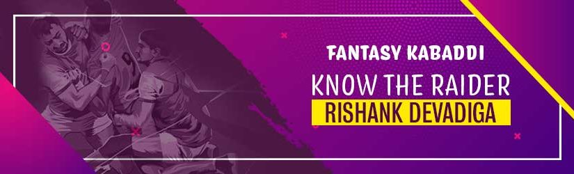Fantasy Kabaddi – Know the Raider Rishank Devadiga