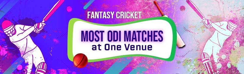 Fantasy Cricket – Most ODI Matches at One Venue