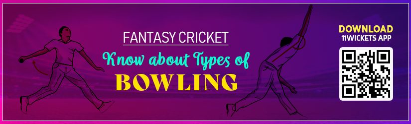 Fantasy Cricket – Know about Types of Bowling