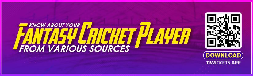 Know about your Fantasy Cricket Player from Various Sources