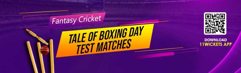 Fantasy Cricket: Boxing Day Test Matches still have Life in it