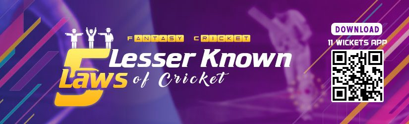 Fantasy Cricket – 5 Lesser Known Laws of Cricket