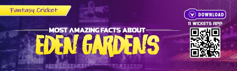 Fantasy Cricket – Most Amazing Facts about Eden Gardens