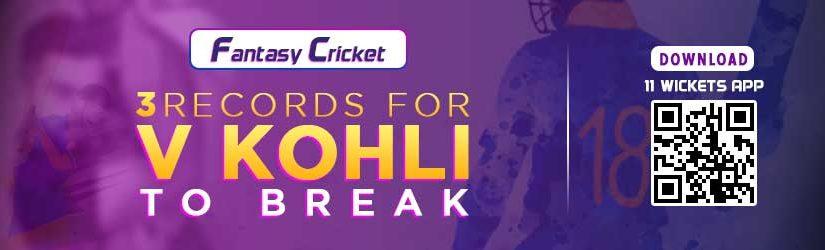 Fantasy Cricket – Three Records for V Kohli to Break