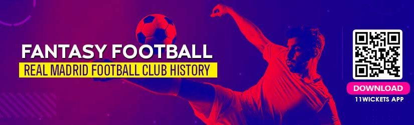 Fantasy Football – Real Madrid Football Club History