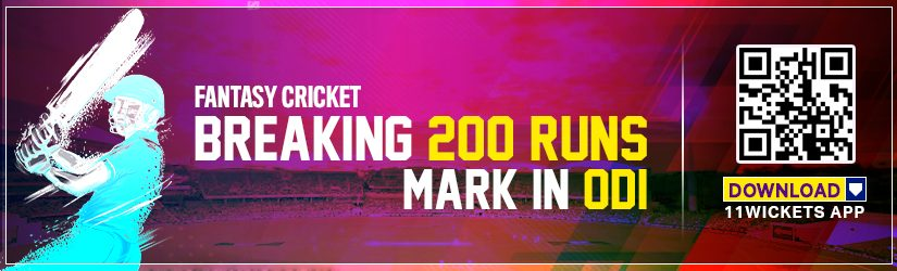 Fantasy Cricket – Breaking 200 Runs Mark in ODI