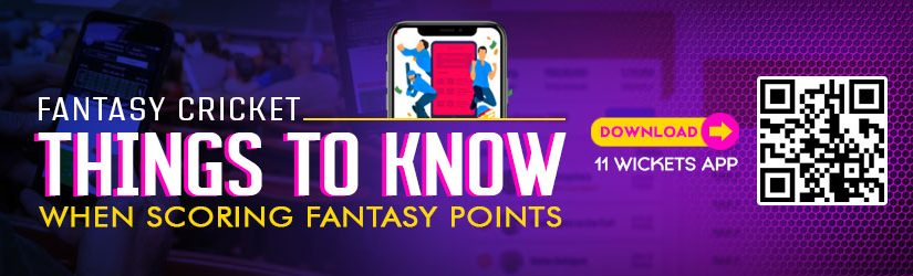 Fantasy Cricket – Things to Know When Scoring Fantasy Points