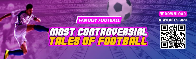 Fantasy Football – Most Controversial Tales of Football