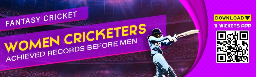 Fantasy Cricket – Women Cricketers Achieved Records Before Men