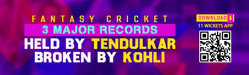 Fantasy Cricket – 3 Major Records Held by Tendulkar Broken by Kohli