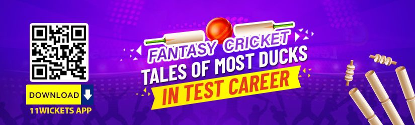 Fantasy Cricket – Tales of Most Ducks in Test Career