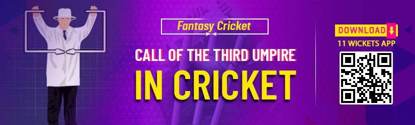 Fantasy Cricket – Call of the Third Umpire in Cricket