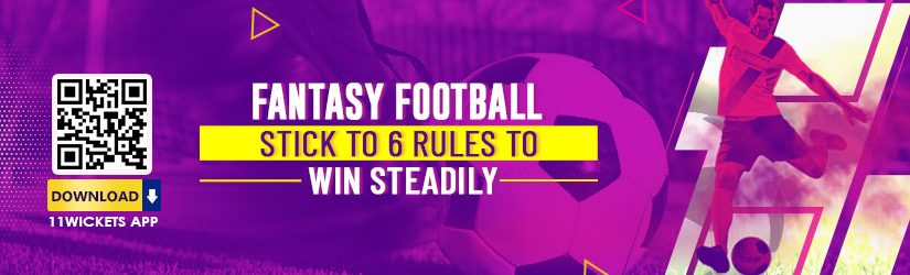 Fantasy Football – Stick to 6 Rules to Win Steadily