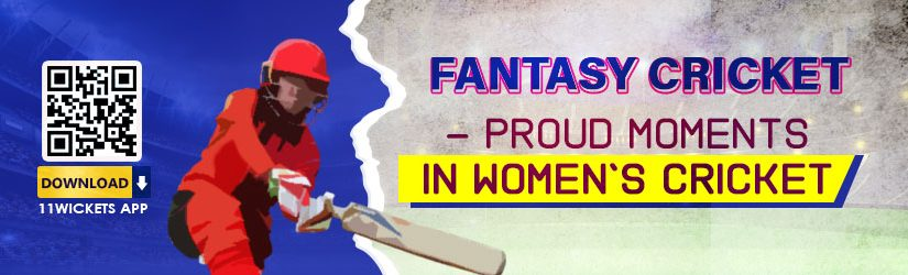 Fantasy Cricket – Proud Moments in Women's Cricket