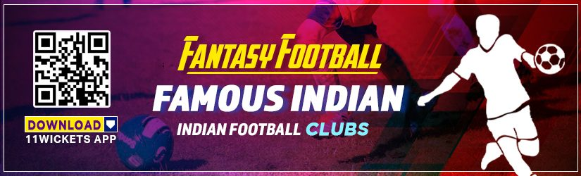 Fantasy Football – Famous Indian Football Clubs