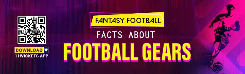 Fantasy Football – Facts about Football Gears