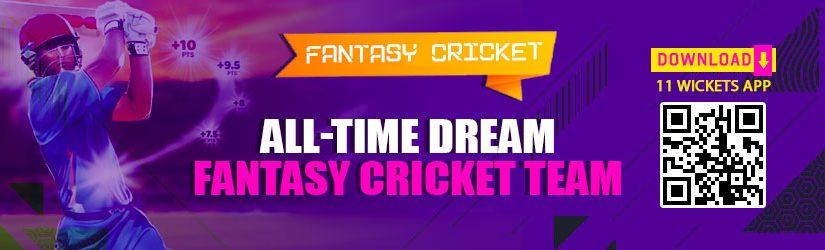 Fantasy Cricket – All-time Dream Fantasy Cricket Team