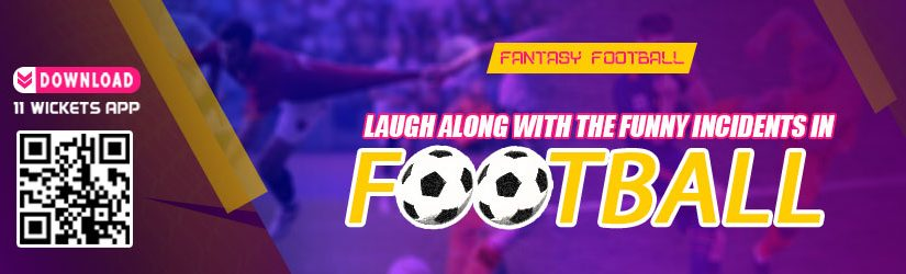 Laugh Along with the Funny Incidents in Football
