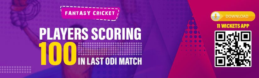 Fantasy Cricket – Players Scoring 100 in Last ODI Match