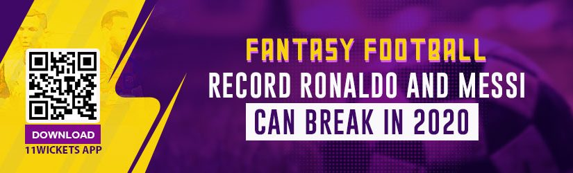 Fantasy Football – Record Ronaldo and Messi can Break in 2020