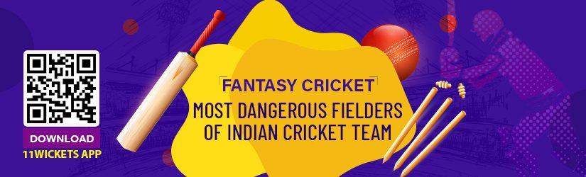 Fantasy Cricket – Most Dangerous Fielders of Indian Cricket Team
