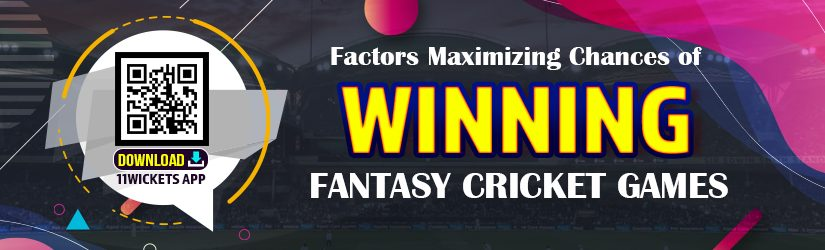 Factors Maximizing Chances of Winning Fantasy Cricket Games