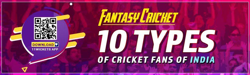 Fantasy Cricket – 10 Types of Cricket Fans of India