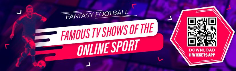 Fantasy Football – Famous TV Shows of the Online Sport
