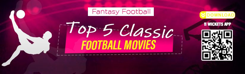 Fantasy Football – Top 5 Classic Football Movies