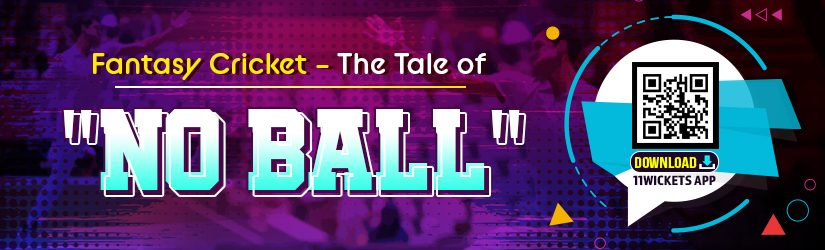 "Fantasy Cricket – The Tale of ""No Ball"""